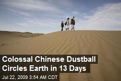 Colossal Chinese Dustball Circles Earth in 13 Days