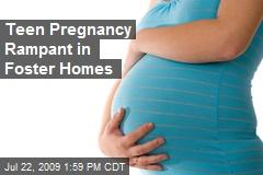 Teen Pregnancy Rampant in Foster Homes