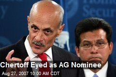 Chertoff Eyed as AG Nominee