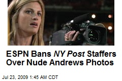 ESPN Bans NY Post Staffers Over Nude Andrews Photos
