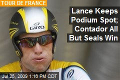 Lance Keeps Podium Spot; Contador All But Seals Win