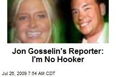 Jon Gosselin's Reporter: I'm No Hooker