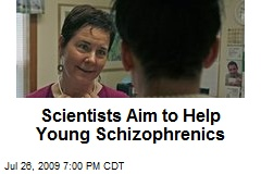 Scientists Aim to Help Young Schizophrenics