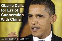 Obama Calls for Era of Cooperation With China