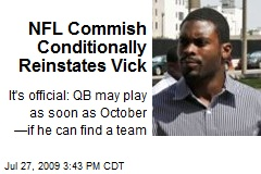 NFL Commish Conditionally Reinstates Vick