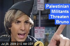Palestinian Militants Threaten Bruno