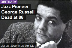 Jazz Pioneer George Russell Dead at 86