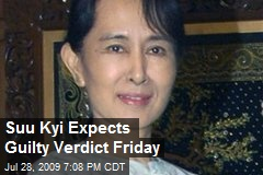Suu Kyi Expects Guilty Verdict Friday