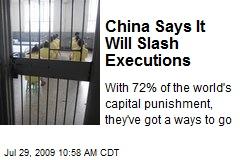 China Says It Will Slash Executions