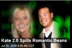 Kate 2.0 Spills Romantic Beans