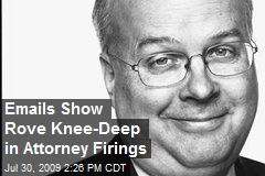 Emails Show Rove Knee-Deep in Attorney Firings