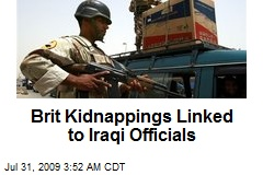 Brit Kidnappings Linked to Iraqi Officials