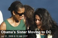 Obama's Sister Moving to DC