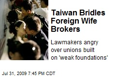 Taiwan Bridles Foreign Wife Brokers
