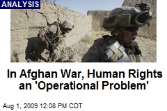 In Afghan War, Human Rights an 'Operational Problem'