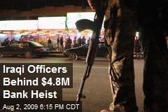 Iraqi Officers Behind $4.8M Bank Heist
