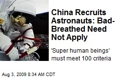China Recruits Astronauts: Bad-Breathed Need Not Apply