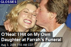 O'Neal: I Hit on My Own Daughter at Farrah's Funeral
