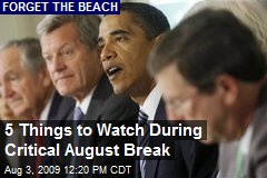 5 Things to Watch During Critical August Break