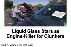 Liquid Glass Stars as Engine-Killer for Clunkers