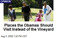 Places the Obamas Should Visit Instead of the Vineyard