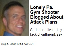 Lonely Pa. Gym Shooter Blogged About Attack Plans