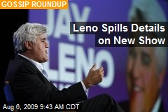 Leno Spills Details on New Show