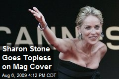Sharon Stone Goes Topless on Mag Cover