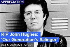 RIP John Hughes: 'Our Generation's Salinger'