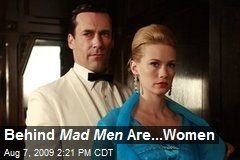 Behind Mad Men Are...Women