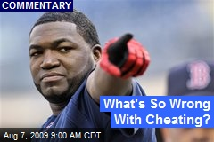 What's So Wrong With Cheating?