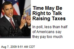 Time May Be Right to Talk Raising Taxes
