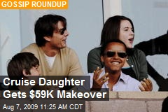 Cruise Daughter Gets $59K Makeover