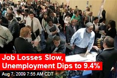 Job Losses Slow, Unemployment Dips to 9.4%