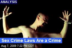 Sex Crime Laws Are a Crime
