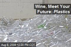 Wine, Meet Your Future: Plastics