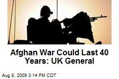 Afghan War Could Last 40 Years: UK General