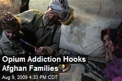 Opium Addiction Hooks Afghan Families