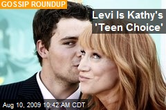 Levi Is Kathy's 'Teen Choice'