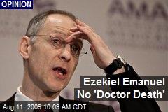 Ezekiel Emanuel No 'Doctor Death'