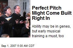 Perfect Pitch Might Come Built Right In