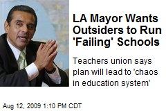 LA Mayor Wants Outsiders to Run 'Failing' Schools