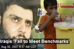 Iraqis 'Fail to Meet Benchmarks'