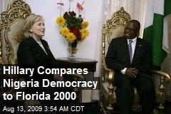Hillary Compares Nigeria Democracy to Florida 2000