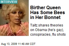 Birther Queen Has Some Bees in Her Bonnet