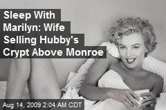 Sleep With Marilyn: Wife Selling Hubby's Crypt Above Monroe