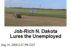 Job-Rich N. Dakota Lures the Unemployed