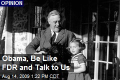Obama, Be Like FDR and Talk to Us