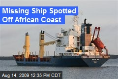 Missing Ship Spotted Off African Coast