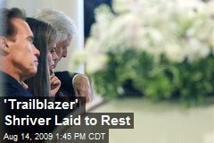 'Trailblazer' Shriver Laid to Rest